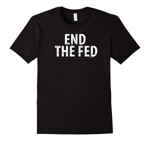 End the Fed T-Shirt Image