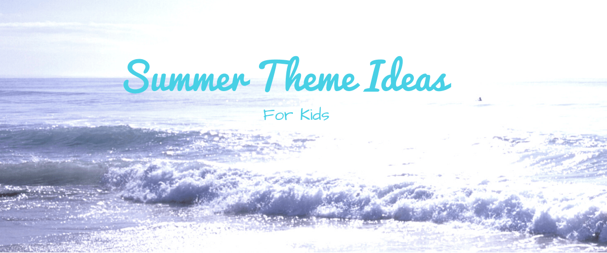 Summer Camp at Home – Learning Themes for Each Week