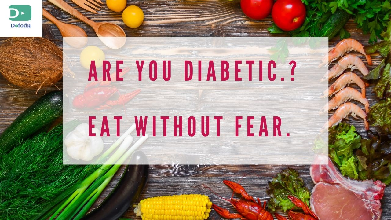 Diabetes ? You Can Eat Any Food – Without Fear – Video