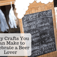 Easy Crafts You Can Make to Celebrate a Beer Lover