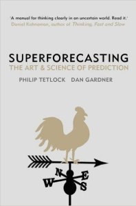 Superforecasting – The art and science of prediction