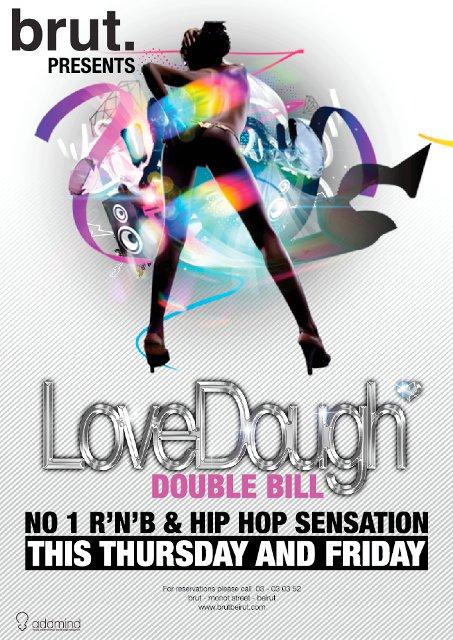 LoveDough: The Double Bill Weekend!!!