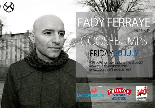 FADY FERRAYE pres. GOOSEBUMPS AT THE BASEMENT