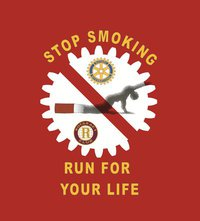 It is time to run with ROTARY and ROTARACT! Against SMOKING!