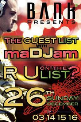 The Guestlist With Madjam At Bank