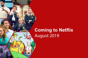 Netflix in August 2019: Every new movie and show coming out this month