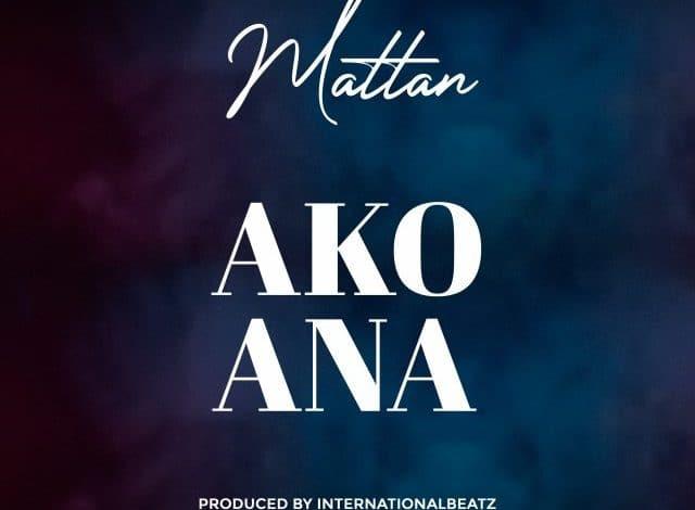 AUDIO: Mattan – Akoana