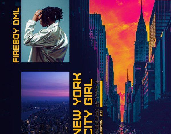 AUDIO : Fireboy DML – New York City Girl