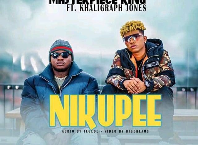 AUDIO: Masterpiece King Ft Khaligraph Jones – Nikupee