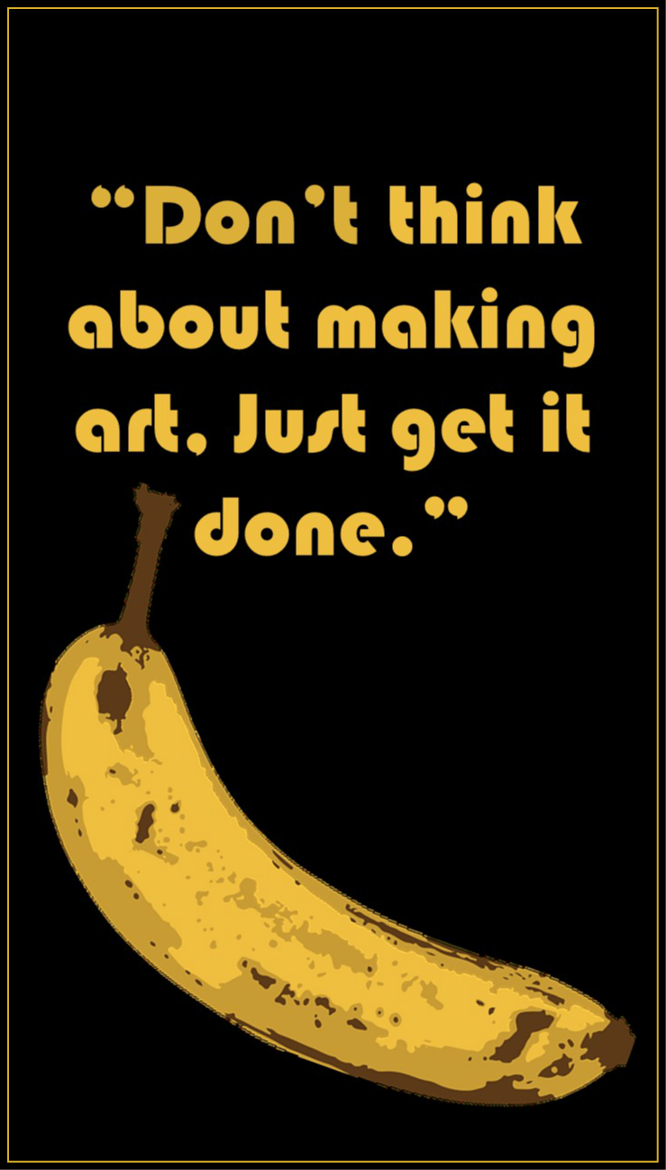 be kitschig quote Andy Warhol Dont think about making #art just get it done