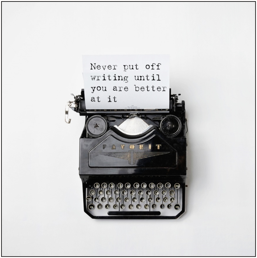 #quote Never put off writing until you are better at it be kitschig blog