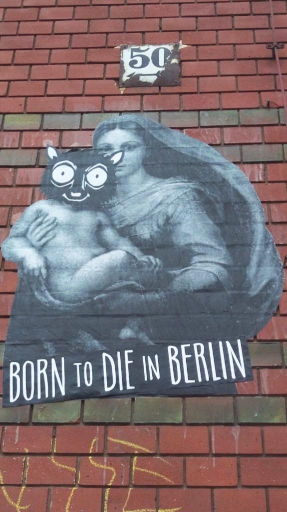 Born to die in Berlin #streetart #berlin be kitschig blog
