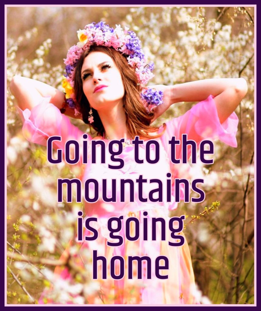 John Muir Going to the mountains is going home #quote be kitschig blog Berlin