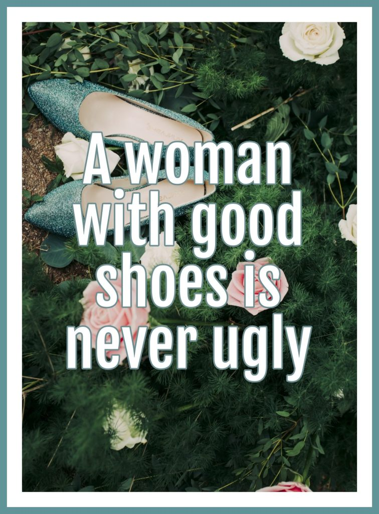 A Woman wih good shoes is never ugly Quote be kitschig blog