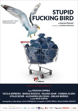 """Pescărușul Oprahizat – """"Stupid Fucking Bird"""""""