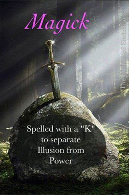 Magick spelled with a K to separate illusion from power.