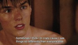 Sometimes I think I'm crazy cause I see things so differently from everyone else…