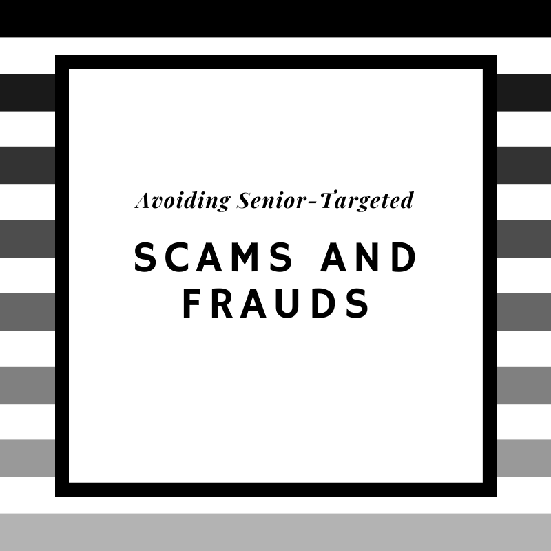 Avoiding Senior-Targeted Scams and Fraud