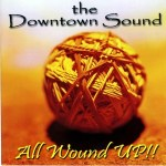 The Downtown Sound - All Wound Up