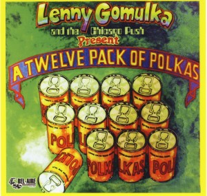 Lenny Gomulka - A Twelve Pack of Polkas