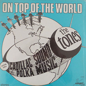 The Tones - On Top of the World
