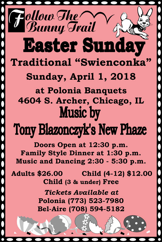 """Easter Sunday Traditional """"Swienconka"""" at Polonia Banquets featuring the music of Tony Blazonczyk's New Phaze. Doors open at 12:30pm. Family Style Dinner at 1:30pm. Music & Dancing 2:30-5:30pm."""