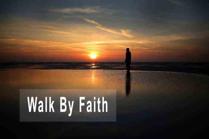Walk by Faith in a Renewed Spirit
