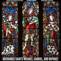 On the Feast of the Archangels Michael, Raphael, and Gabriel