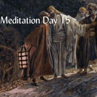 Lent Day 15:  Wednesday after the Second Sunday in Lent — The Betrayal of Jesus.