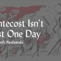 Pentecost Isn't Just One Day