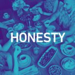 Honesty 150x150 - embRACE LA Dinners at LMU: Breaking Bread While Breaking Through