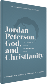 book 169x300 - Christopher Kaczor and Matthew Petrusek Co-write Chart-topper, Jordan Peterson, God, and Christianity: The Search for a Meaningful Life