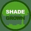 Shade Grown