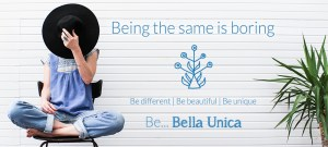 Be different, be Bella Unica