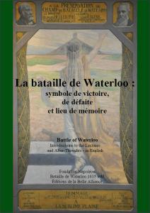 La bataille de Waterloo  symbole de victoire, de défaite et lieu de mémoire couv