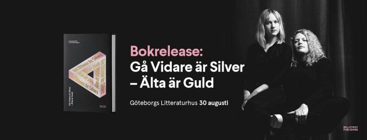 """Inbjudan till bokrelease för """"Gå Vidare är Silver - Älta är Guld"""" på Göteborgs Litteraturhus 30/8 kl 18-21"""