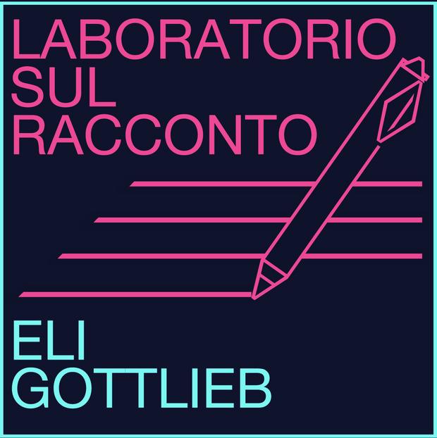Laboratorio sul racconto, Eli Gottlieb