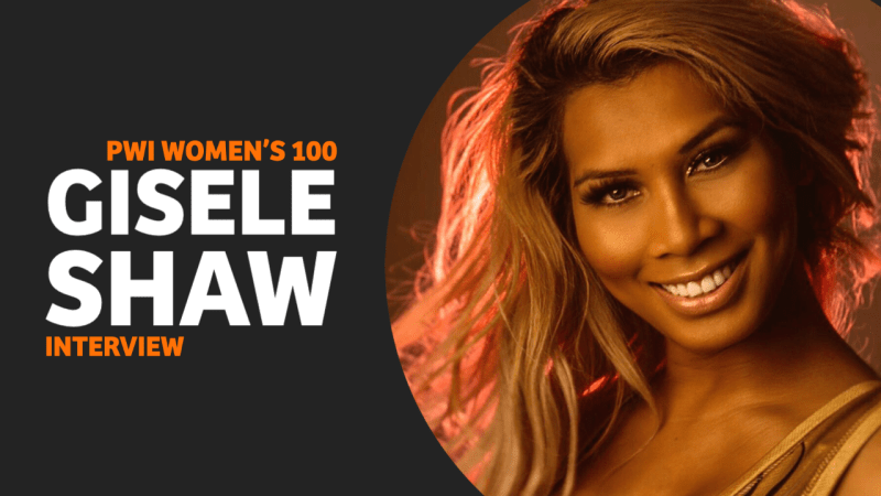 PWI Women's 100 Interview Series: #85 Gisele Shaw