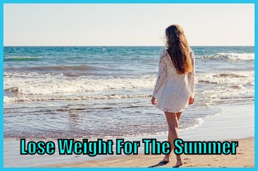Lose Weight For The Summer