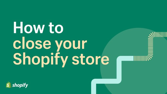 Closing Your Shopify Store - All You Need To Know