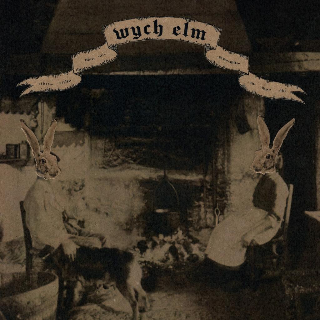 WYCH ELM(ウィッチ・エルム)『Rabbit Wench』
