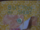 """6) """"button my shirt"""" with two large buttons from my Nana's old button collection"""