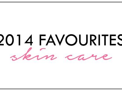 2014 Favourites: Skin care