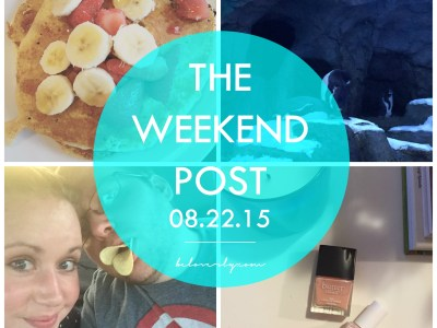 The Weekend Post | 08.22.15