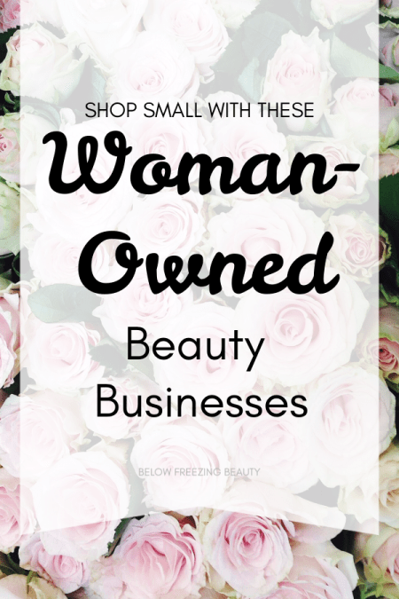 Shop small with woman-owned beauty businesses