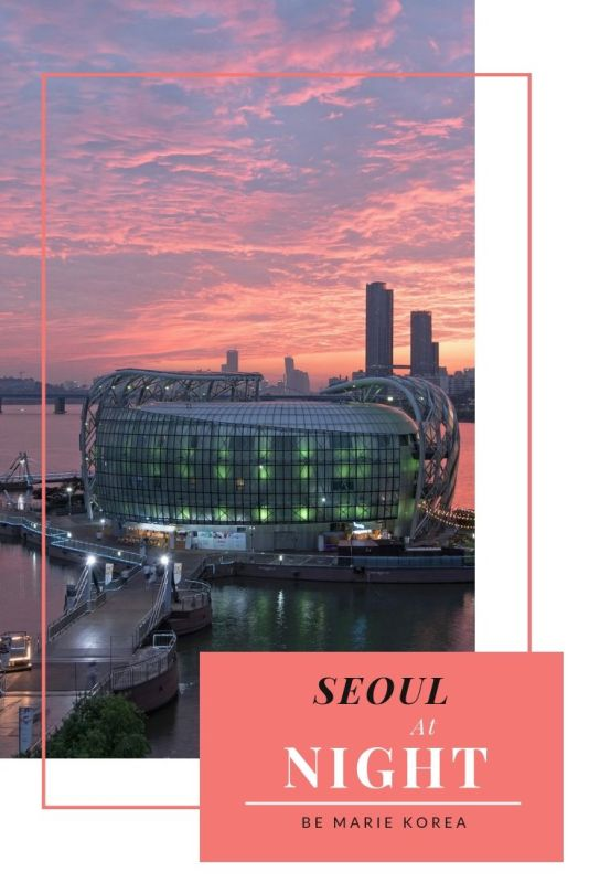 where to go in seoul at night
