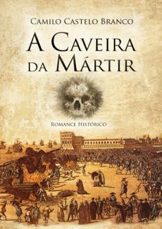 A Caveira da Mártir de Camilo Castelo Branco