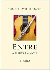 Teatro-Entre a Flauta e a Viola de Camilo Castelo Branco