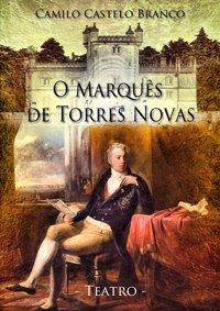 Teatro-O Marquês de Torres Novas de Camilo Castelo Branco