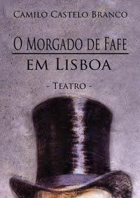 Teatro-O Morgado de Fafe em Lisboa de Camilo Castelo Branco